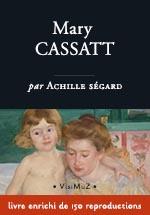 Mary Cassatt – biographie enrichie – livre d'art numérique