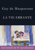 Guy de Maupassant, La vie errante