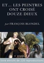François Blondel, Et… les peintres ont croisé douze dieux